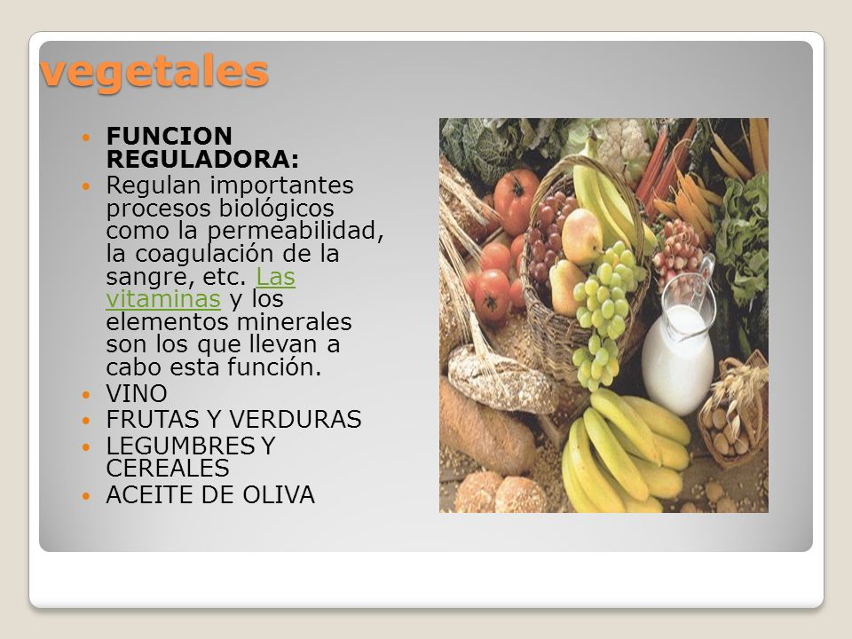 vegetales FUNCION REGULADORA: