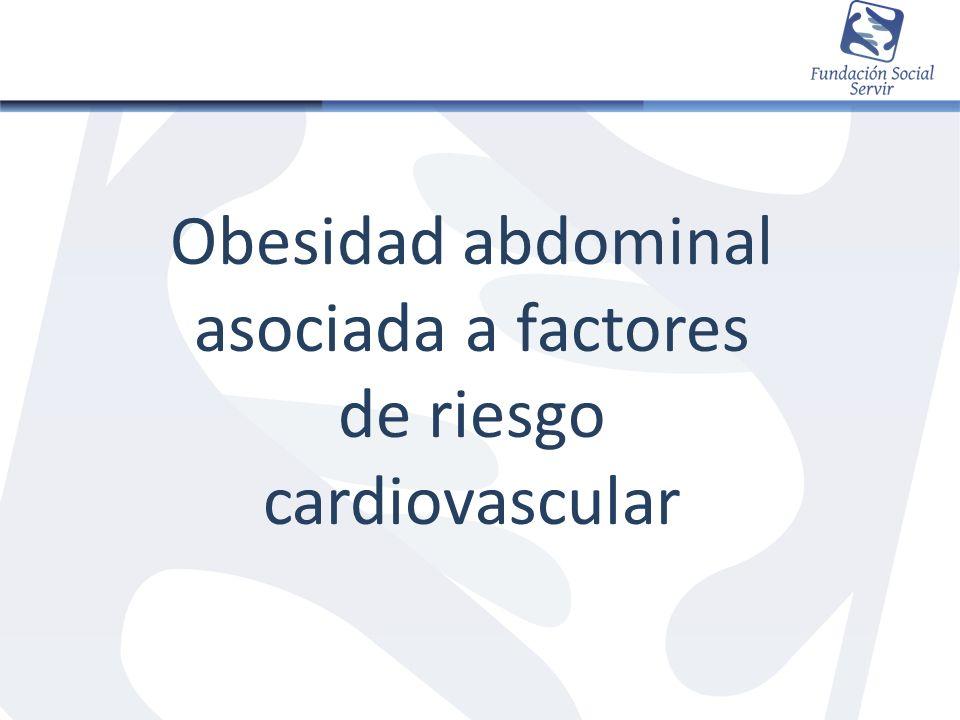 Obesidad abdominal asociada a factores de riesgo cardiovascular