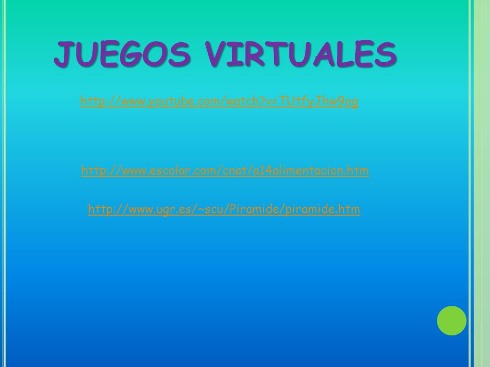 JUEGOS VIRTUALES http://www.youtube.com/watch v=TUtfyJhw9og