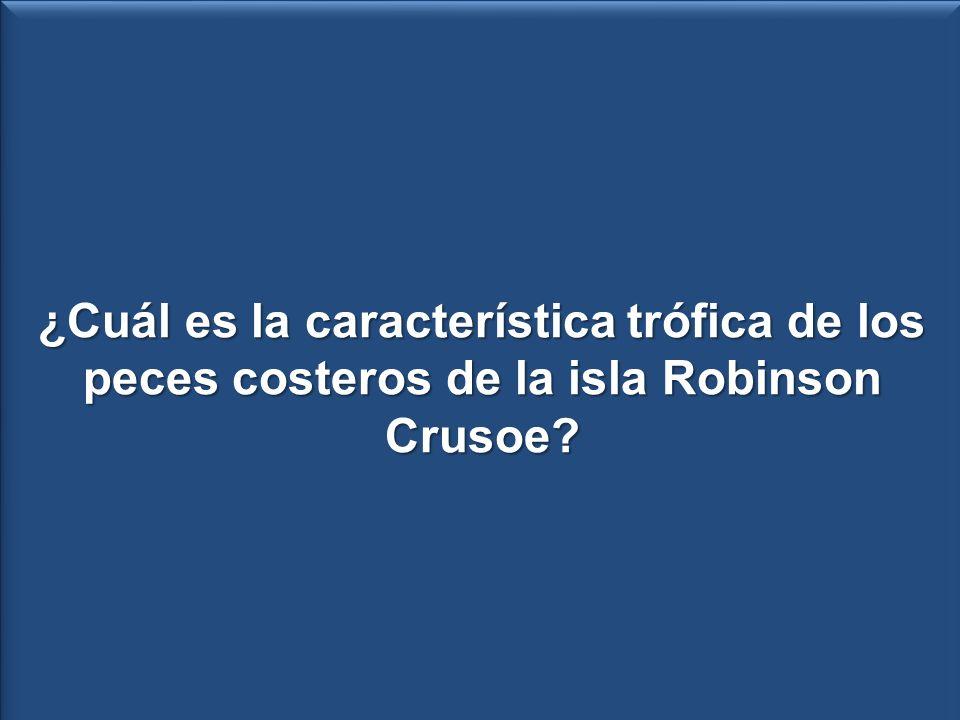 ¿Cuál es la característica trófica de los peces costeros de la isla Robinson Crusoe