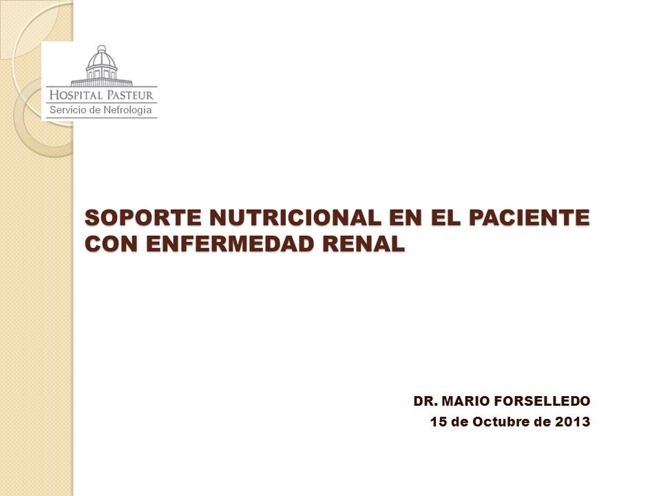 SOPORTE NUTRICIONAL EN EL PACIENTE CON ENFERMEDAD RENAL