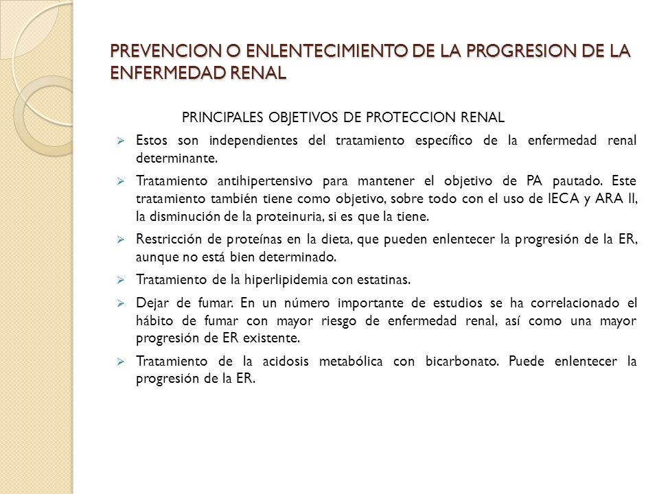 PREVENCION O ENLENTECIMIENTO DE LA PROGRESION DE LA ENFERMEDAD RENAL