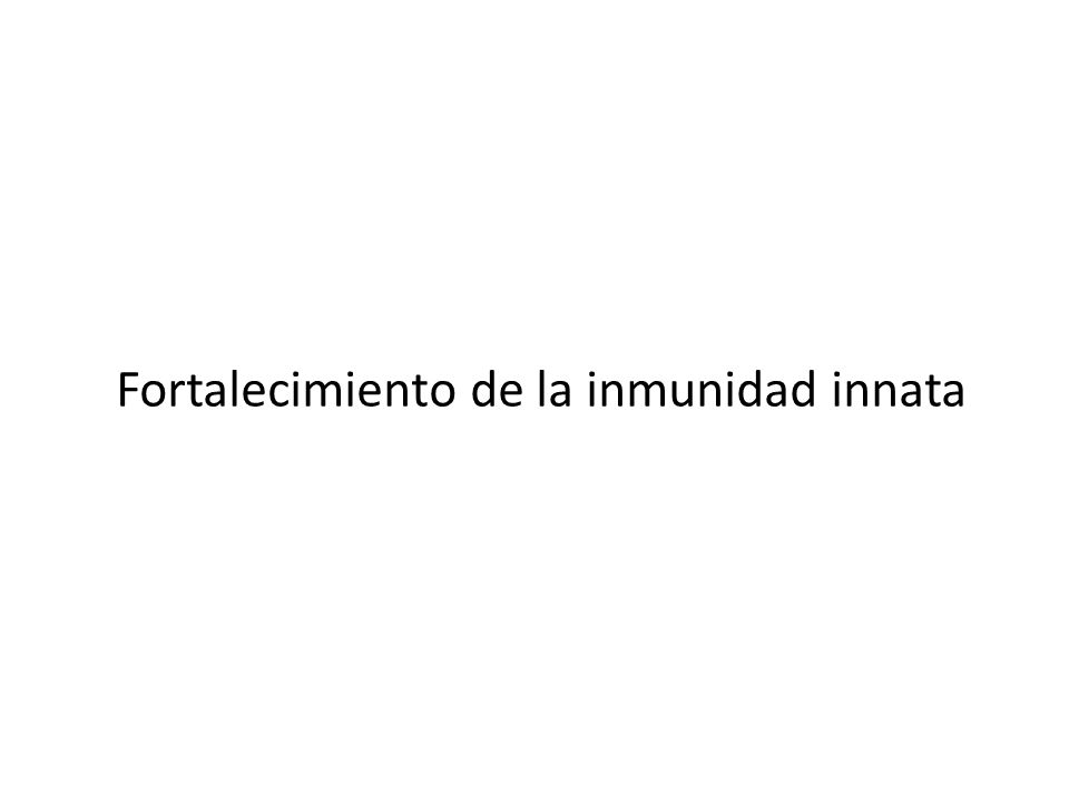 Fortalecimiento de la inmunidad innata