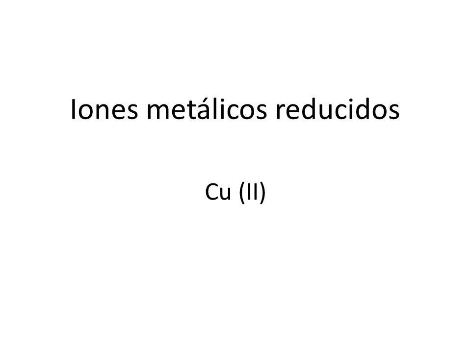Iones metálicos reducidos