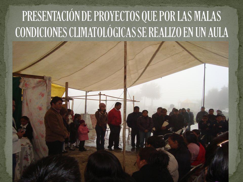 PRESENTACIÓN DE PROYECTOS QUE POR LAS MALAS CONDICIONES CLIMATOLÓGICAS SE REALIZO EN UN AULA