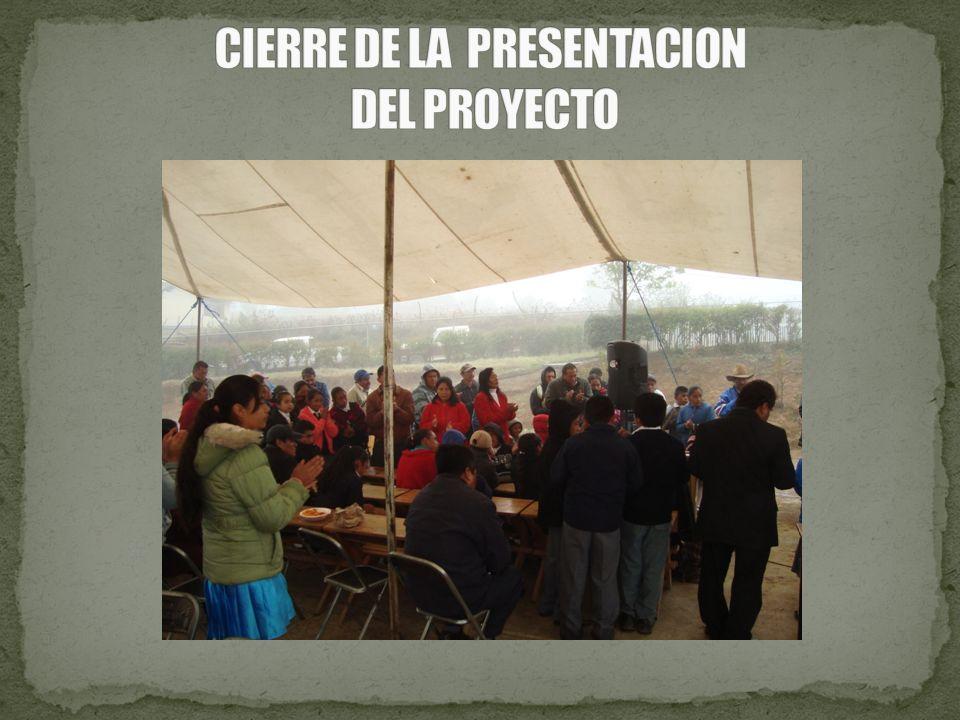 CIERRE DE LA PRESENTACION DEL PROYECTO