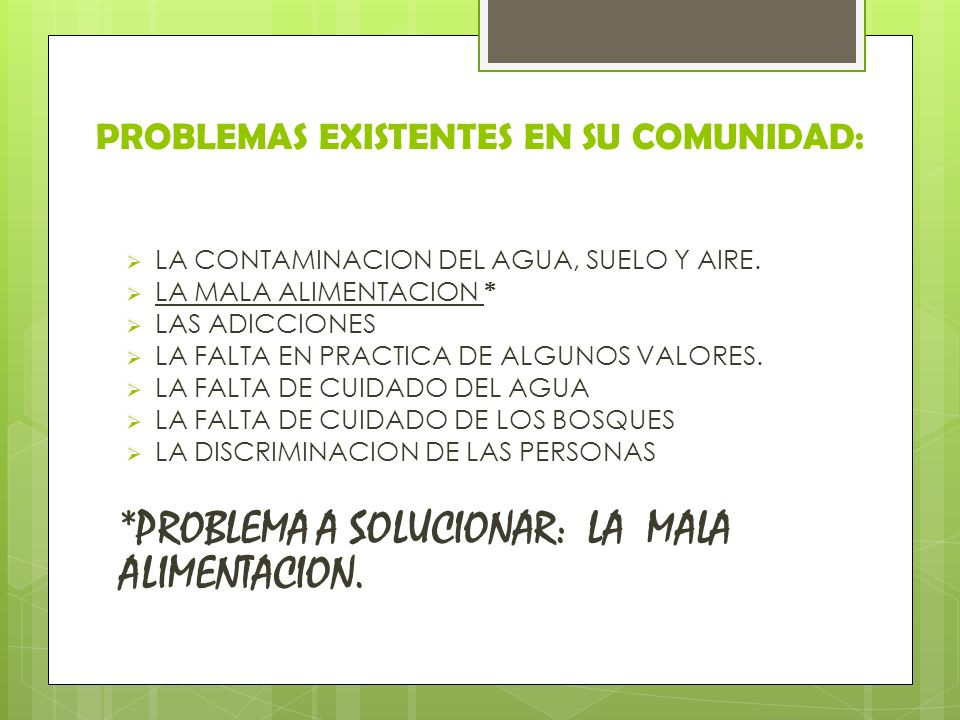 PROBLEMAS EXISTENTES EN SU COMUNIDAD: