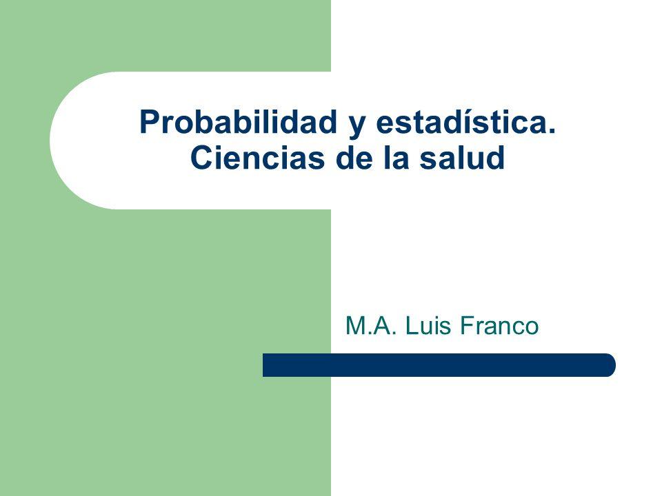 Probabilidad y estadística. Ciencias de la salud