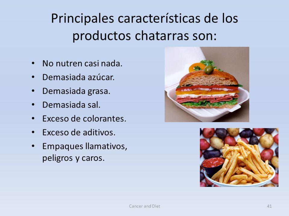 Principales características de los productos chatarras son: