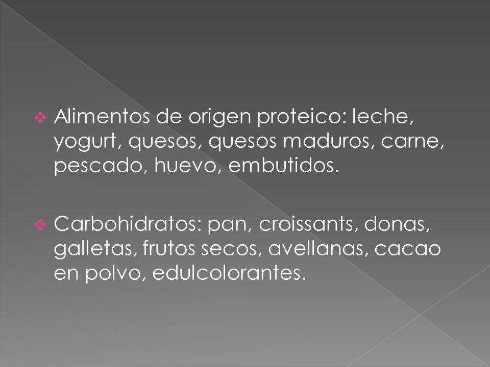 Alimentos de origen proteico: leche, yogurt, quesos, quesos maduros, carne, pescado, huevo, embutidos.