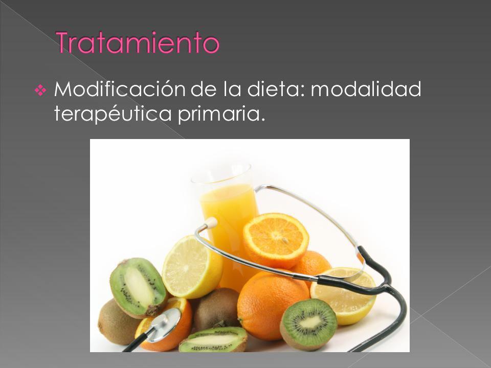 Tratamiento Modificación de la dieta: modalidad terapéutica primaria.