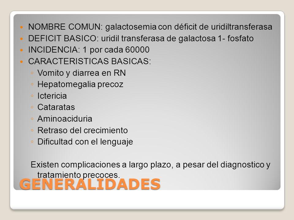 NOMBRE COMUN: galactosemia con déficit de uridiltransferasa