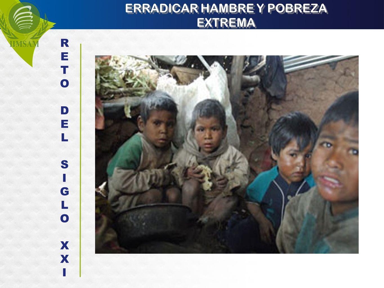ERRADICAR HAMBRE Y POBREZA EXTREMA