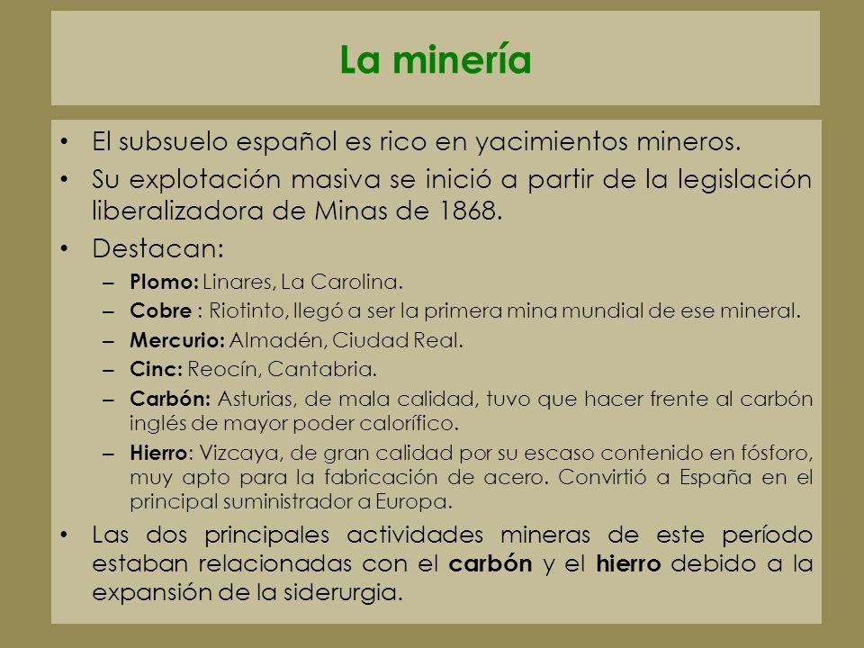 La minería El subsuelo español es rico en yacimientos mineros.