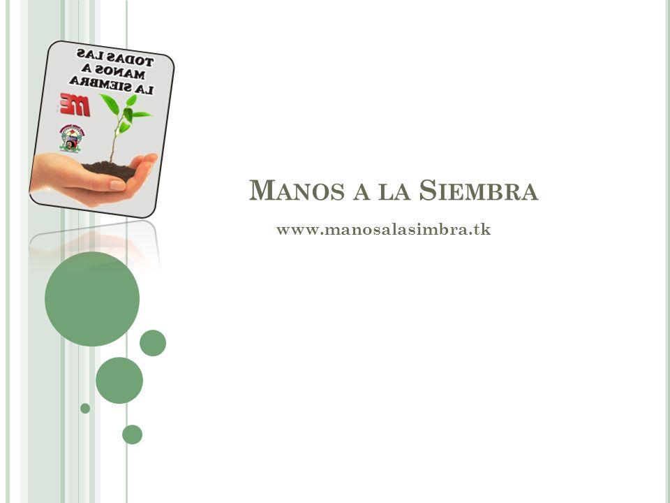 Manos a la Siembra www.manosalasimbra.tk