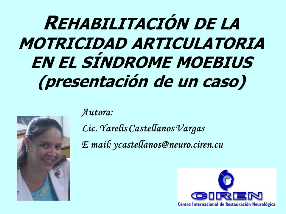 REHABILITACIÓN DE LA MOTRICIDAD ARTICULATORIA EN EL SÍNDROME MOEBIUS (presentación de un caso)