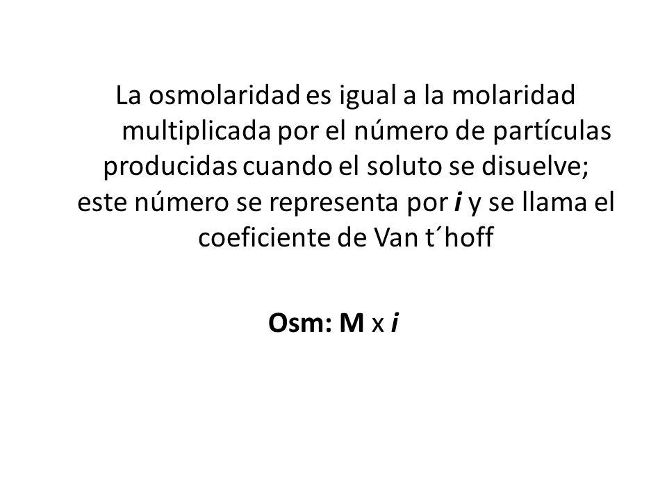 La osmolaridad es igual a la molaridad