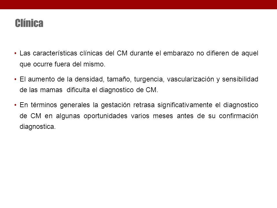 Clínica Las características clínicas del CM durante el embarazo no difieren de aquel que ocurre fuera del mismo.