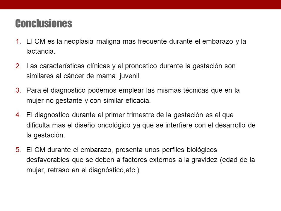 Conclusiones El CM es la neoplasia maligna mas frecuente durante el embarazo y la lactancia.