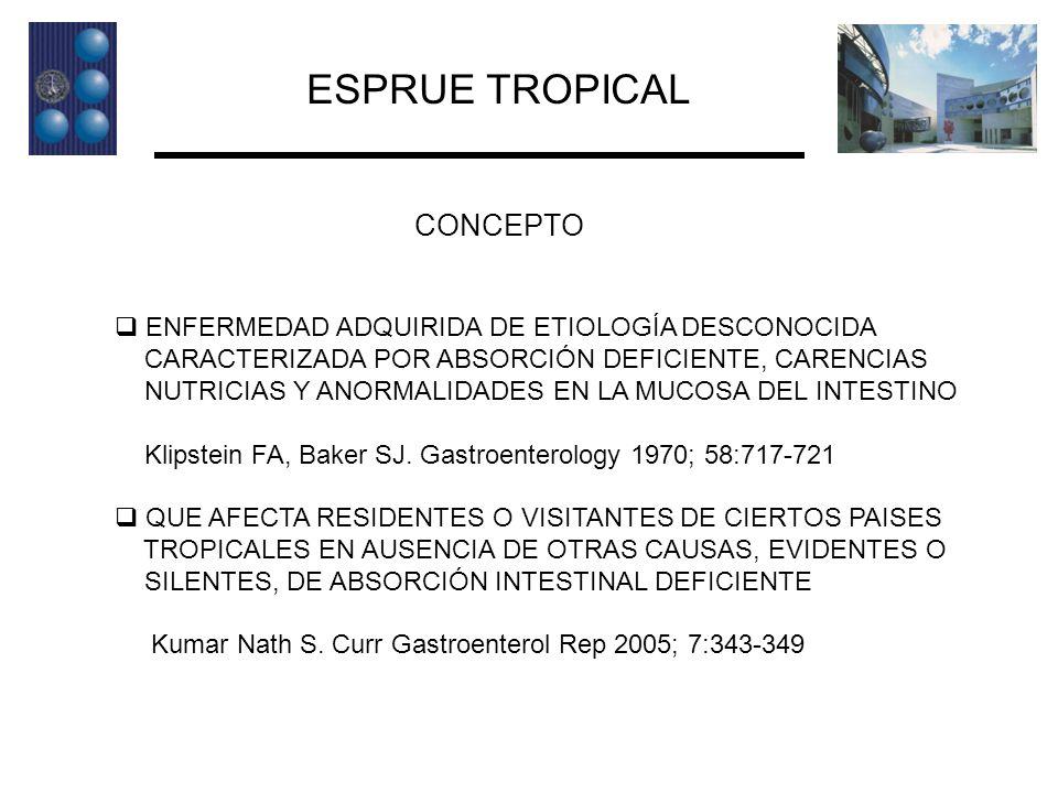 ESPRUE TROPICAL CONCEPTO ENFERMEDAD ADQUIRIDA DE ETIOLOGÍA DESCONOCIDA