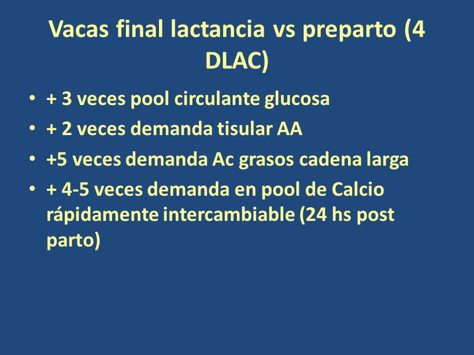 Vacas final lactancia vs preparto (4 DLAC)