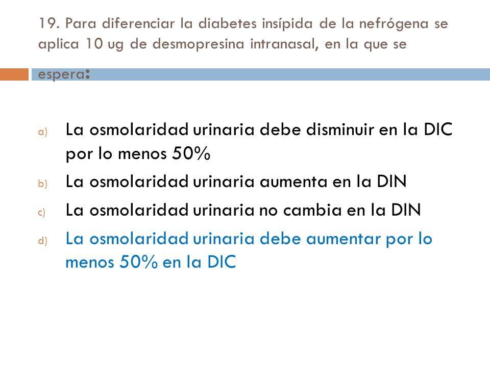 La osmolaridad urinaria debe disminuir en la DIC por lo menos 50%