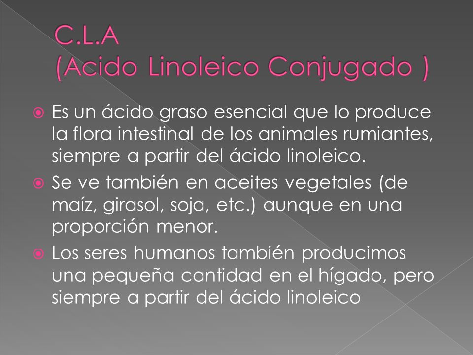 C.L.A (Acido Linoleico Conjugado )