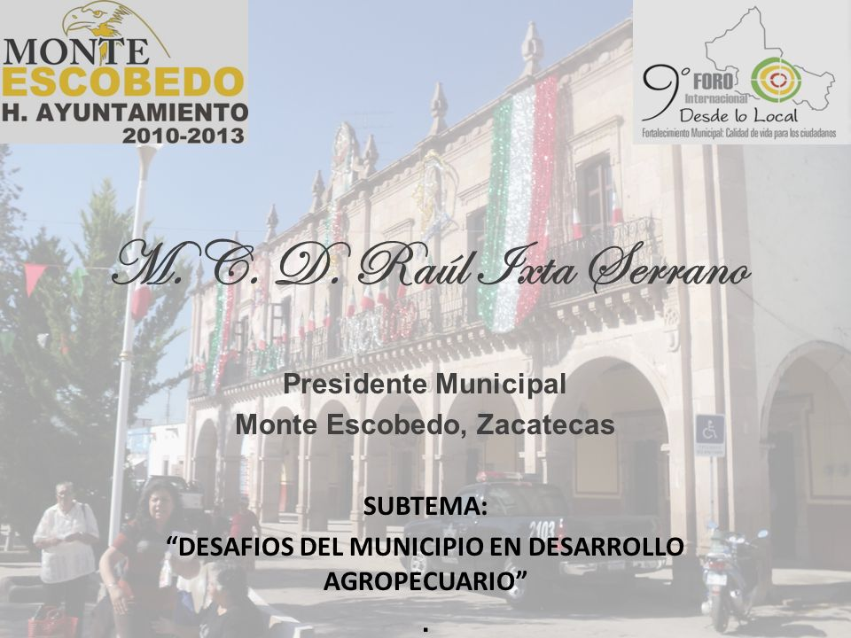 M. C. D. Raúl Ixta Serrano Presidente Municipal
