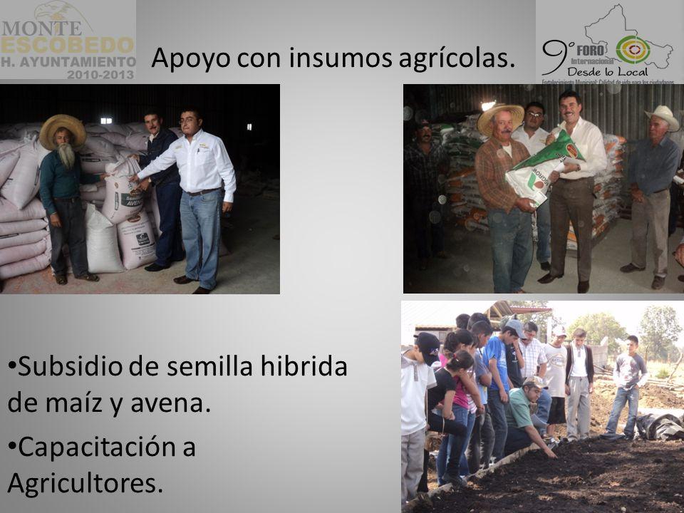 Apoyo con insumos agrícolas.