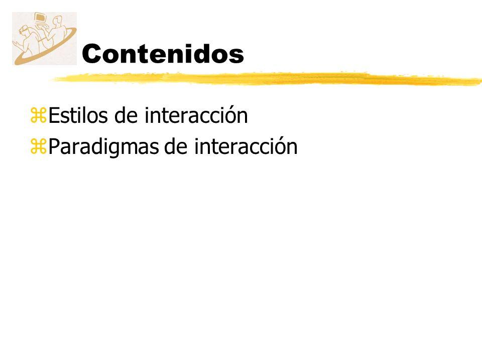 Contenidos Estilos de interacción Paradigmas de interacción