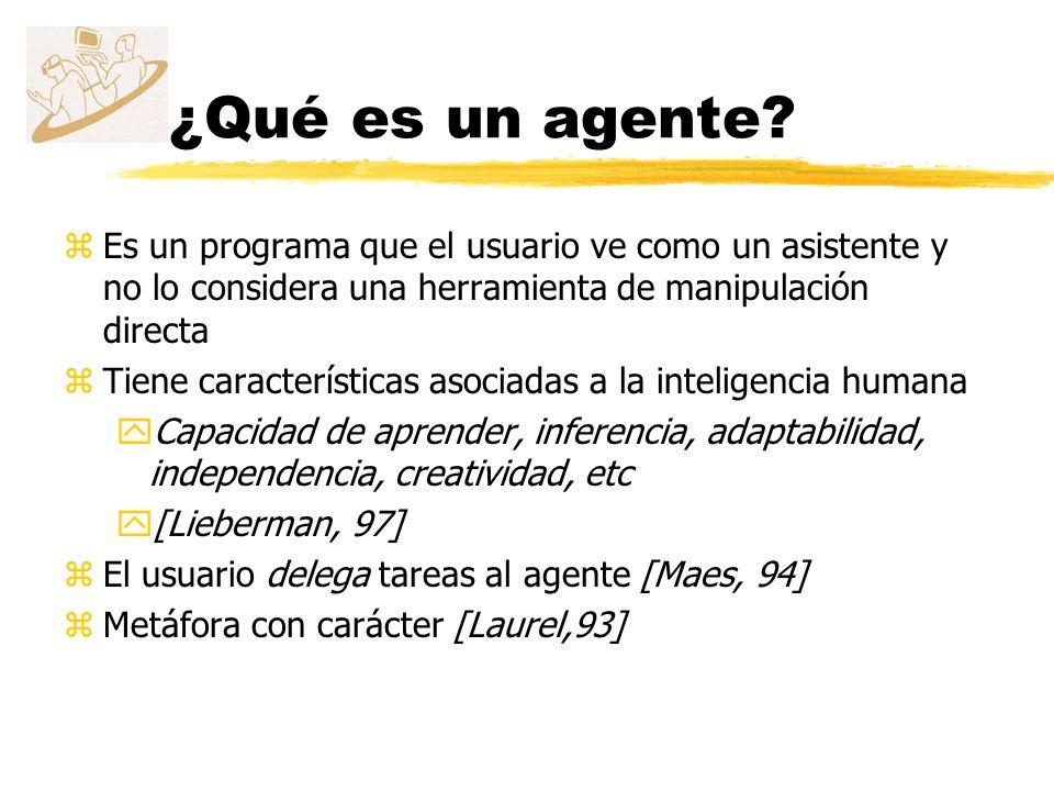 ¿Qué es un agente Es un programa que el usuario ve como un asistente y no lo considera una herramienta de manipulación directa.