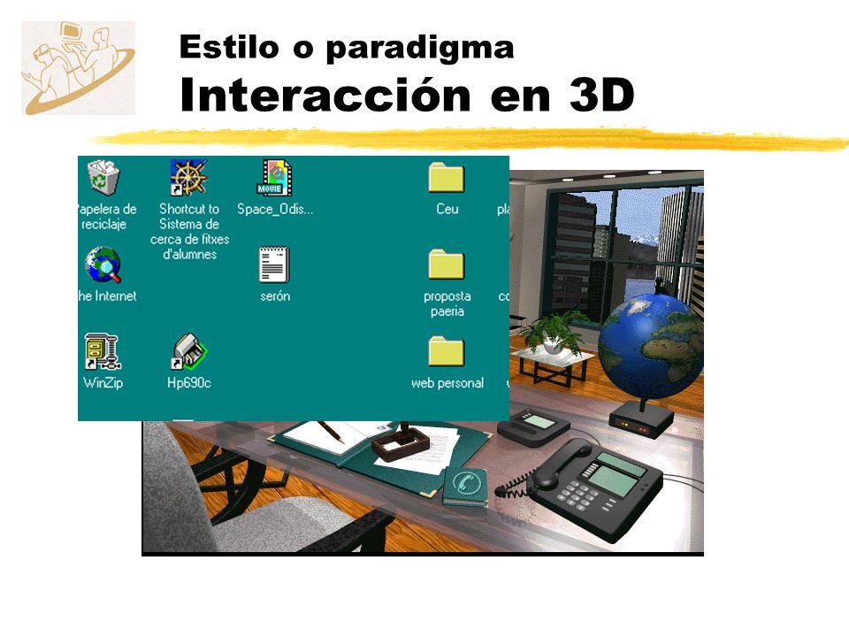 Estilo o paradigma Interacción en 3D