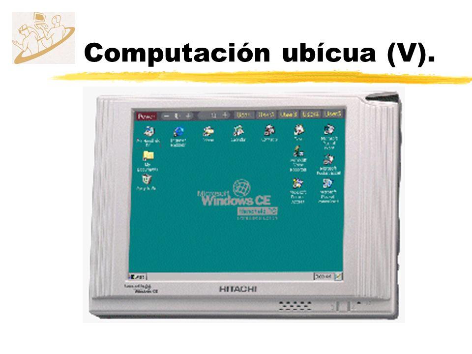 Computación ubícua (V).