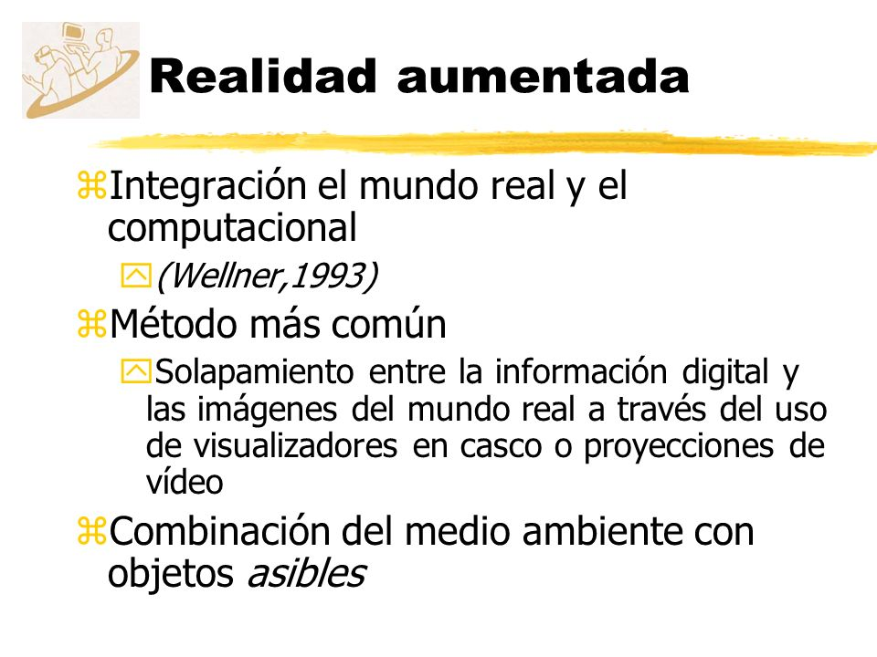 Realidad aumentada Integración el mundo real y el computacional