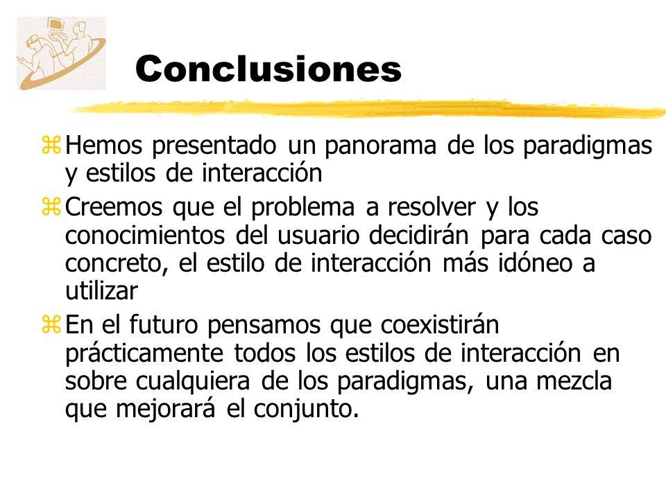 Conclusiones Hemos presentado un panorama de los paradigmas y estilos de interacción.
