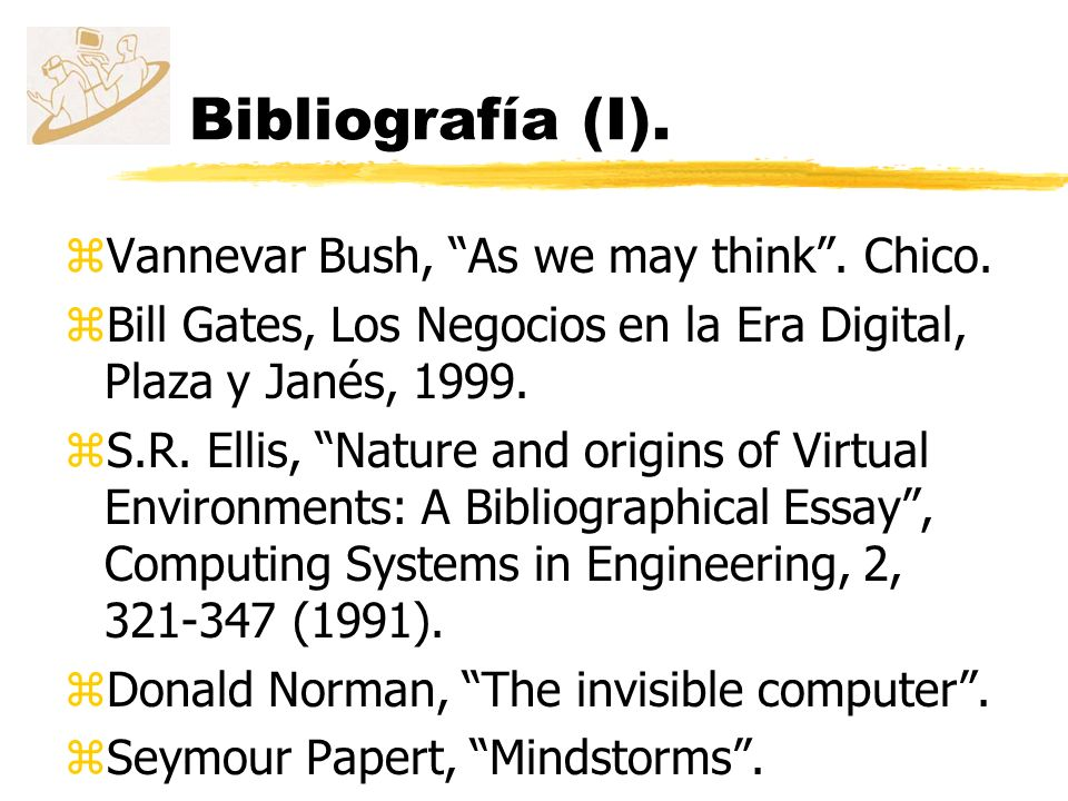 Bibliografía (I). Vannevar Bush, As we may think . Chico.