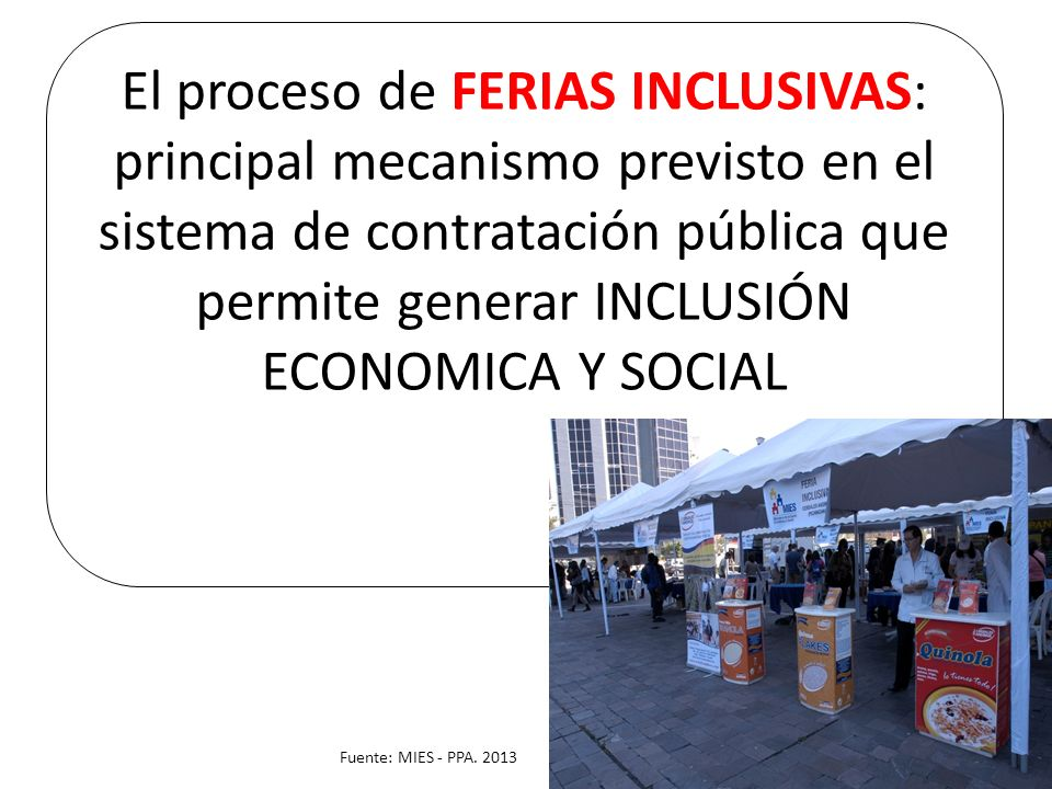 El proceso de FERIAS INCLUSIVAS: principal mecanismo previsto en el sistema de contratación pública que permite generar INCLUSIÓN ECONOMICA Y SOCIAL