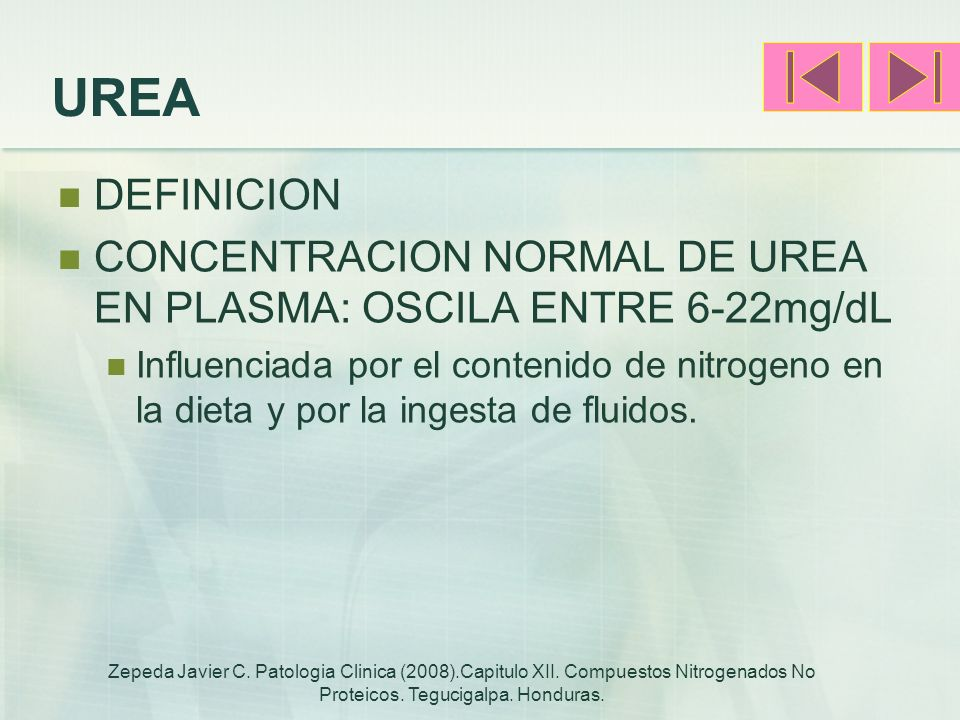UREA DEFINICION. CONCENTRACION NORMAL DE UREA EN PLASMA: OSCILA ENTRE 6-22mg/dL.