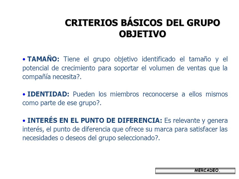 CRITERIOS BÁSICOS DEL GRUPO OBJETIVO