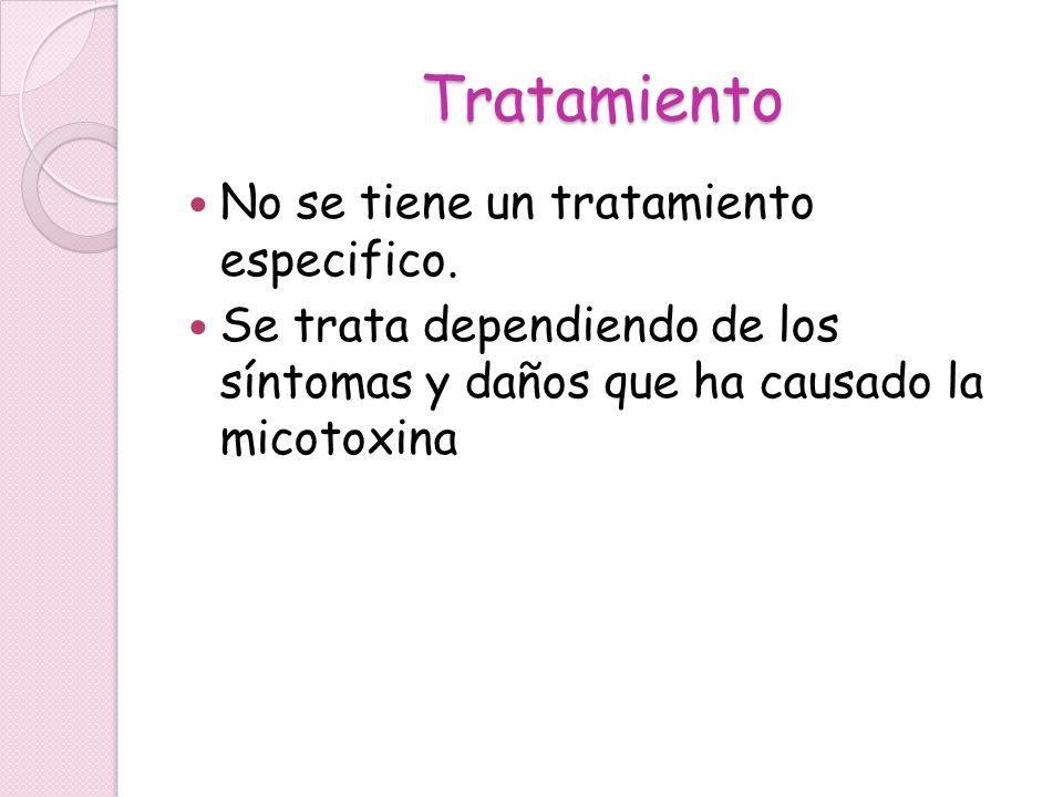 Tratamiento No se tiene un tratamiento especifico.