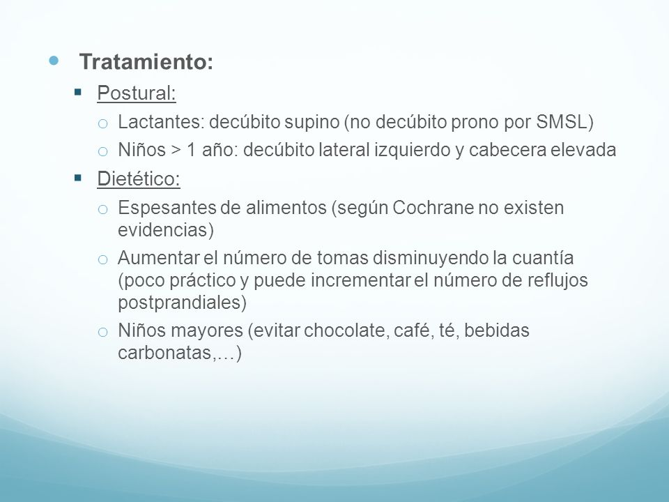 Tratamiento: Postural: Dietético: