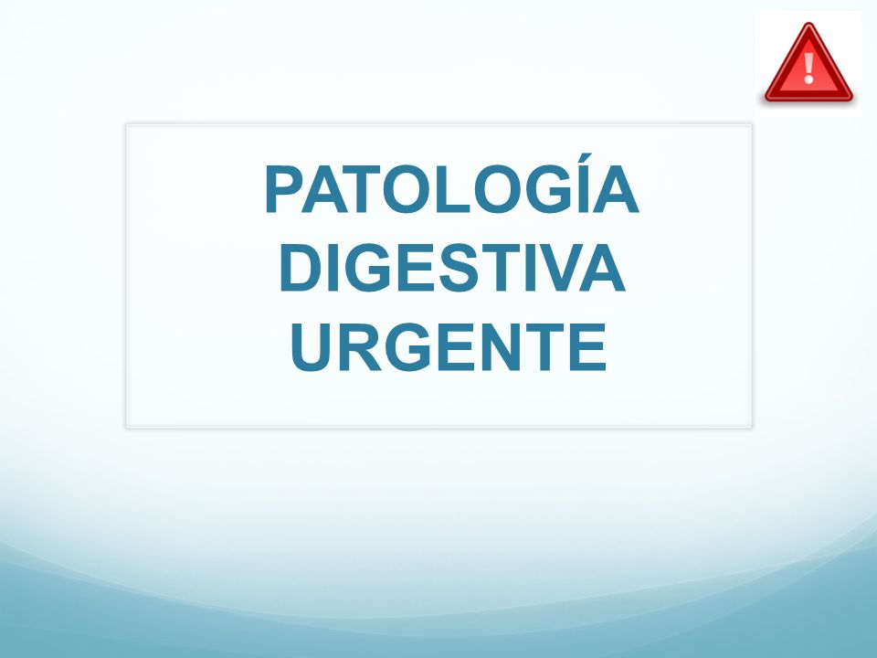 PATOLOGÍA DIGESTIVA URGENTE