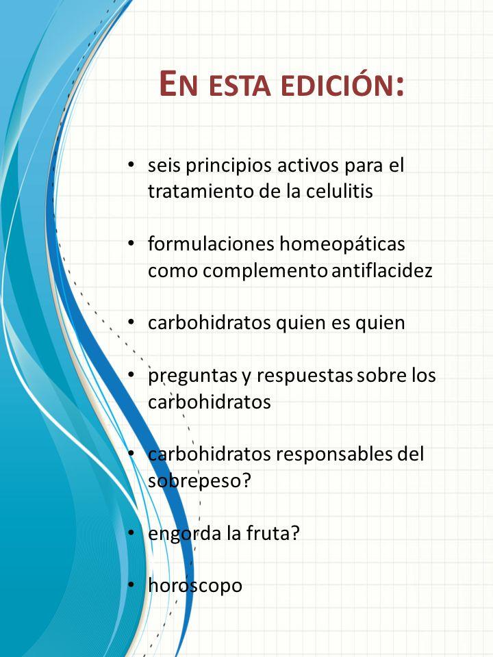 En esta edición: seis principios activos para el tratamiento de la celulitis. formulaciones homeopáticas como complemento antiflacidez.