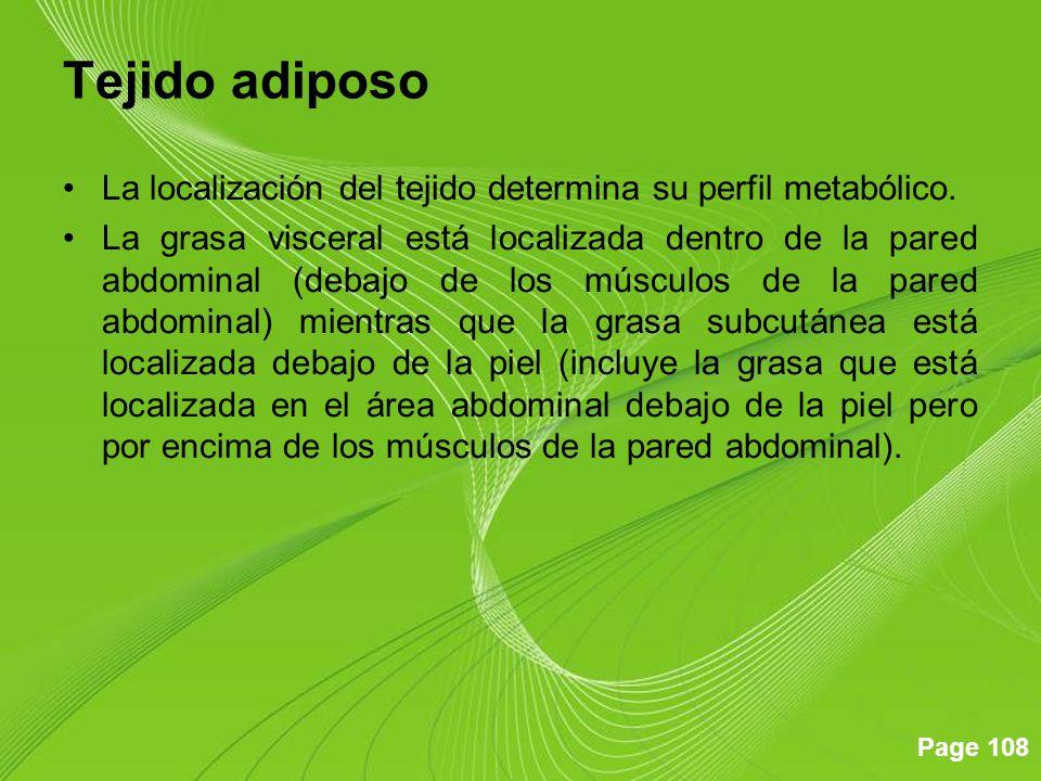Tejido adiposo La localización del tejido determina su perfil metabólico.
