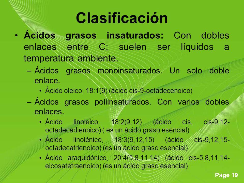 Clasificación Ácidos grasos insaturados: Con dobles enlaces entre C; suelen ser líquidos a temperatura ambiente.