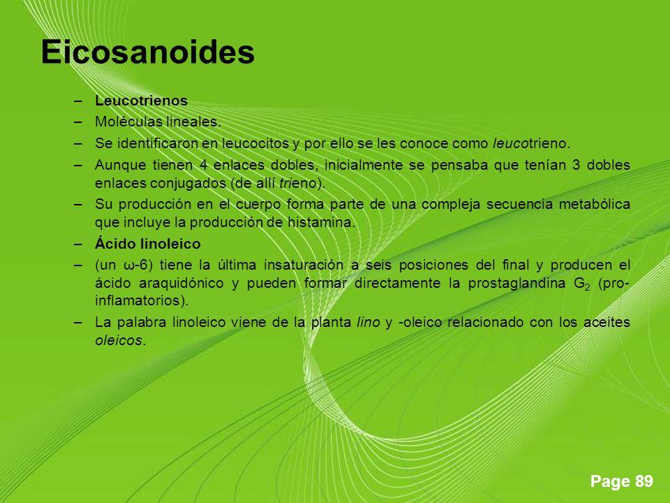 Eicosanoides Leucotrienos Moléculas lineales.