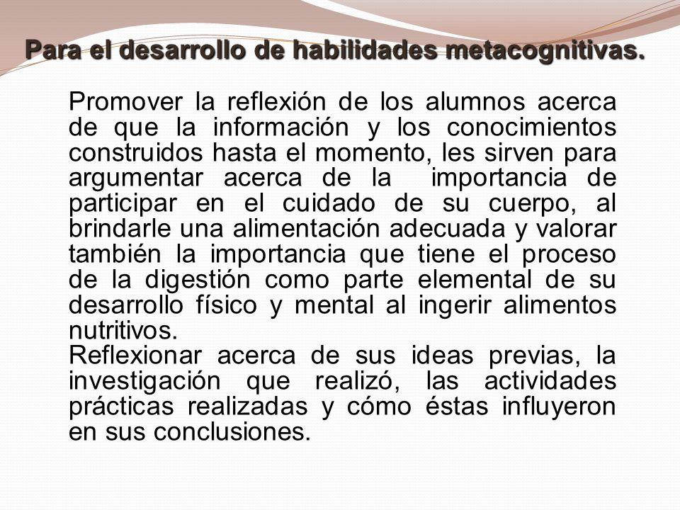 Para el desarrollo de habilidades metacognitivas.