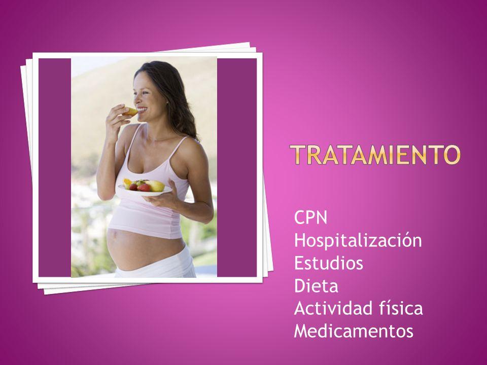 Tratamiento CPN Hospitalización Estudios Dieta Actividad física