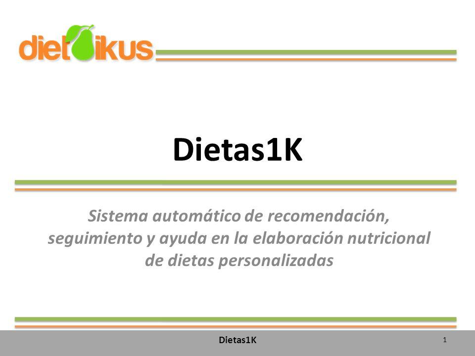 Dietas1K Sistema automático de recomendación, seguimiento y ayuda en la elaboración nutricional de dietas personalizadas.