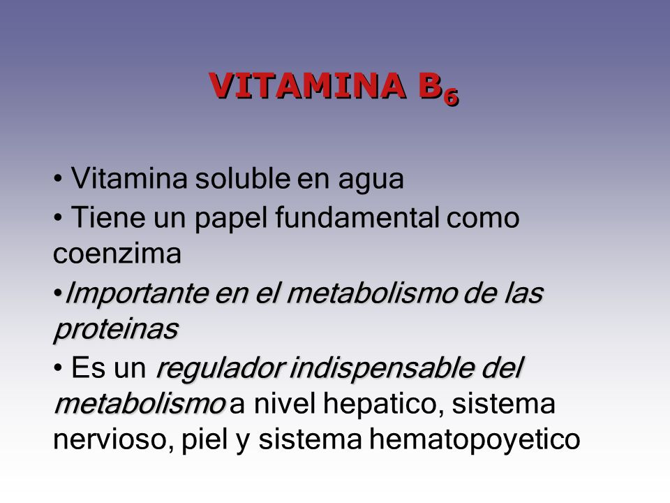 VITAMINA B6 Vitamina soluble en agua
